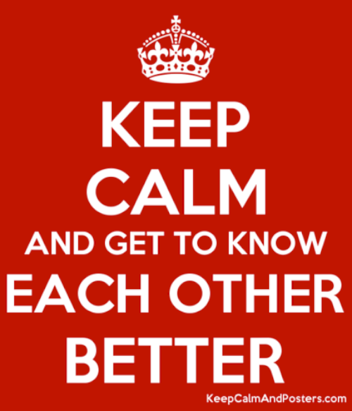 5804953 keep calm and get to know each other better